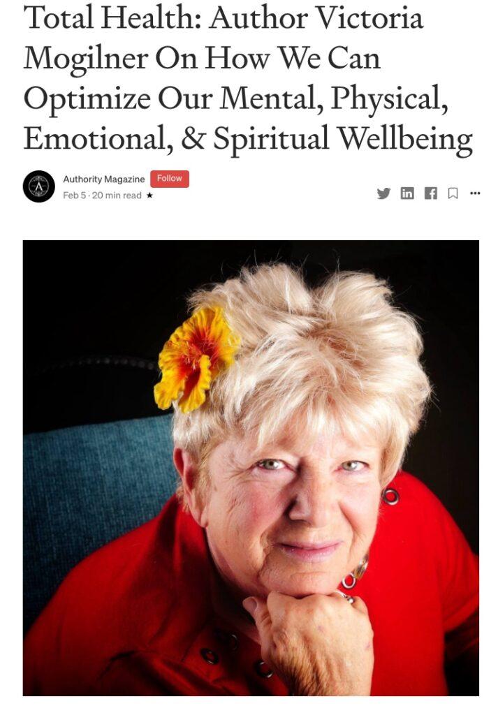 Authority magazine article featuring Victoria Mogilner.